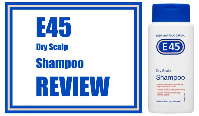 E45 Dry Scalp Shampoo Review
