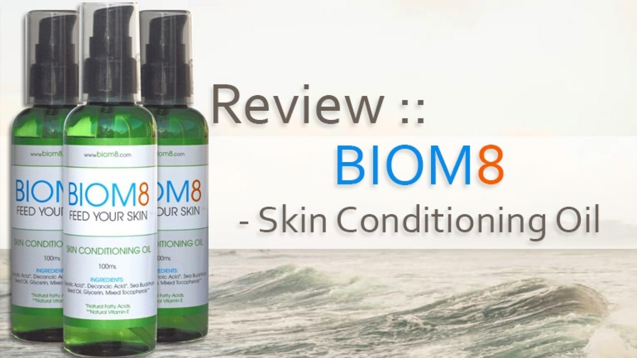 Review :: BIOM8 - Skin Conditioning Oil